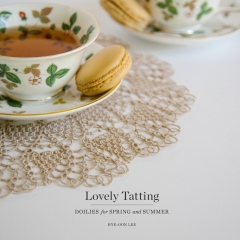 Lovely Tatting: Doilies for Spring and Summer (Lee)