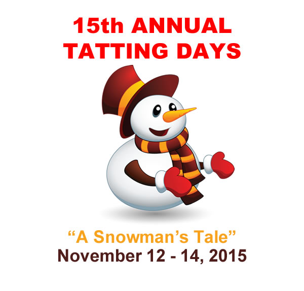15th Annual Tatting Days - 'A Snowman's Tale'