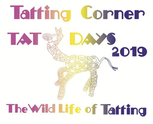 "Tatting Corner Tat Days 2019 - ""The Wild Life of Tatting"""